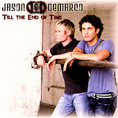 Till the End of Time by Jason & deMarco