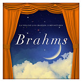 La Vida de los Grandes Compositores Brahms by Various Artists