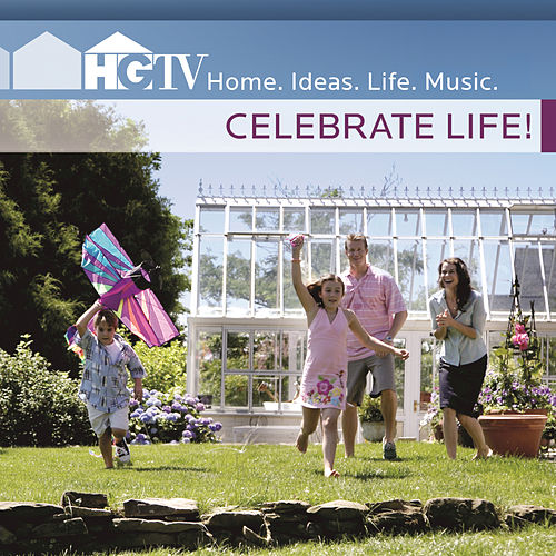 Play & Download HGTV: Celebrate Life! by Various Artists | Napster