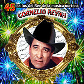 Play & Download 45 Exitos del Rey de la Musica Norteña by Cornelio Reyna | Napster