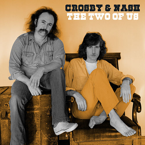 Play & Download The Two Of Us by Crosby & Nash | Napster