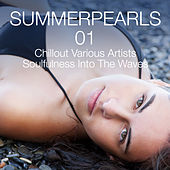 Summerpearls 01 - Chillout Various Artists Soulfulness Into the Waves by Various Artists