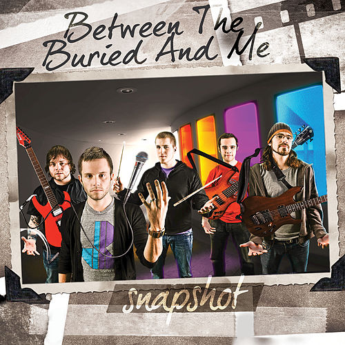 Play & Download Snapshot: Between the Buried and Me by Between The Buried And Me | Napster