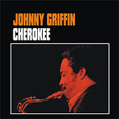 Play & Download Cherokee by Johnny Griffin | Napster