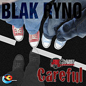 Play & Download Careful by Blak Ryno | Napster