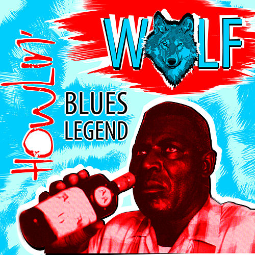 Play & Download Blues Legend by Howlin' Wolf | Napster