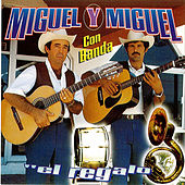 Play & Download El Regalo by Miguel Y Miguel | Napster