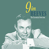 Play & Download The Essential Selection by Jim Reeves   Napster