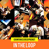 In The Loop by Count Bass D