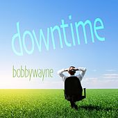 Play & Download Downtime by Bobby Wayne | Napster