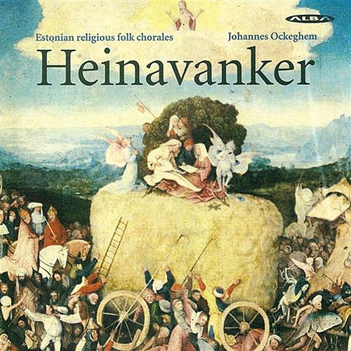 Play & Download Ockeghem, J.: Choral Music (Estonian Religious Folk Chorales) by Heinavanker | Napster