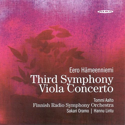 Hameenniemi, E.: Symphony No. 3 / Viola Concerto by Various Artists