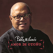 Play & Download Amor De Otoño by Pablo Milanés | Napster