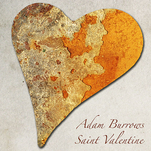 Play & Download Saint Valentine by Adam Burrows | Napster