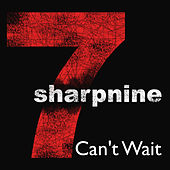 Can't Wait by 7 Sharp 9