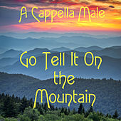 Go Tell It On the Mountain: Male Vocal (A Cappella) by A Cappella Players