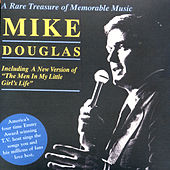 Mike Douglas - A Rare Treasure of Memorable Music by Mike Douglas
