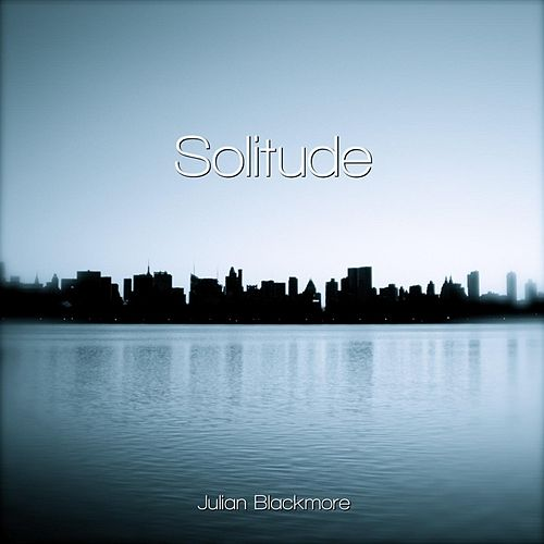 Play & Download Solitude by Julian Blackmore | Napster