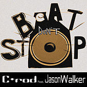 Play & Download Beat Don't Stop (feat. Jason Walker) by Jason Walker | Napster