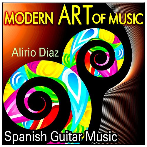 Play & Download Modern Art of Music: Spanish Guitar Music by Alirio Diaz | Napster