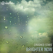 Play & Download Brighter Now by Crushed Stars | Napster