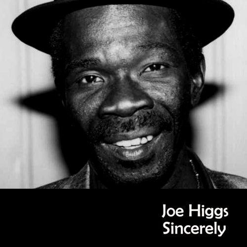 Sincerely by Joe Higgs