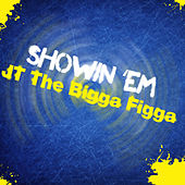 Show von JT the Bigga Figga