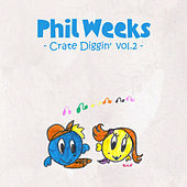 Play & Download Phil Weeks Crate Diggin', Vol.2 by Various Artists | Napster