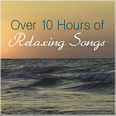 Play & Download Over 10 Hours of Relaxing Songs by Various Artists | Napster