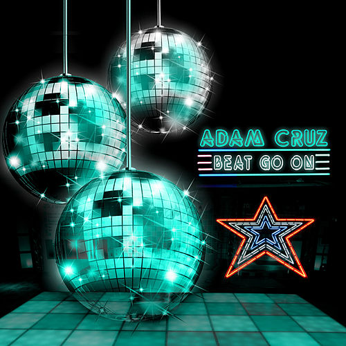 Play & Download Beat Go On by Adam Cruz | Napster