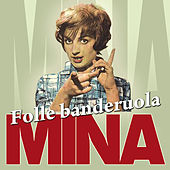 Play & Download Folle banderuola by Mina | Napster