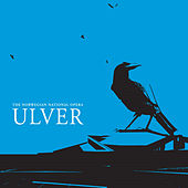 Live at the Norwegian National Opera by Ulver