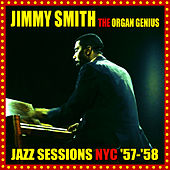 Play & Download The Organ Genius - Jazz Sessions NYC '57 - '58 by Jimmy Smith | Napster