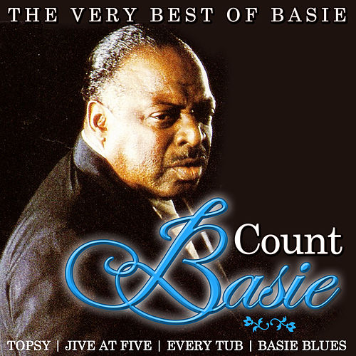 Play & Download The Very Best of Basie. Count  Basie by Count Basie | Napster