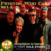 Friends Who Care, Vol. 1 by Various Artists