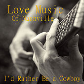 Love Music of Nashville: I'd Rather Be a Cowboy de Country Guitar Players