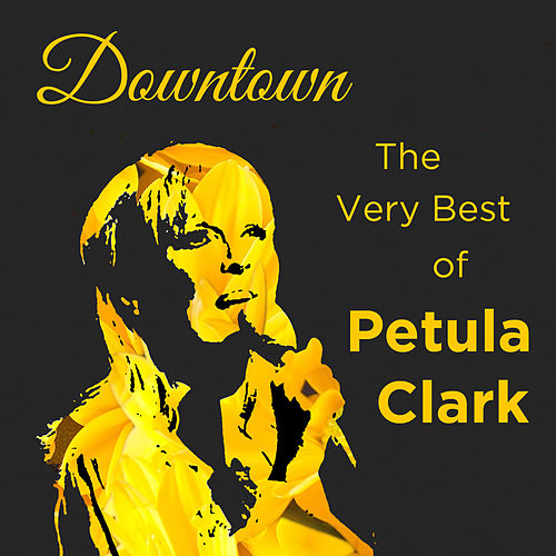 Downtown: The Very Best of Petula Clark by Petula Clark