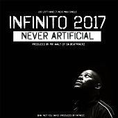 Never Artificial by Infinito: 2017