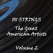 The Great American Artists Volume 2 by 101 Strings Orchestra
