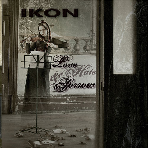 Play & Download Love, Hate and Sorrow by Ikon | Napster