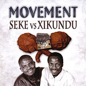 Seke Vs Xikundu by The Movement