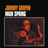 Play & Download Main Spring by Johnny Griffin | Napster