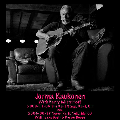 Play & Download 2009-11-06 Kent State Folk Festival, The Kent Stage, Kent, Oh & 2004-06-17 Town Park, Telluride, Co (Live) by Jorma Kaukonen | Napster