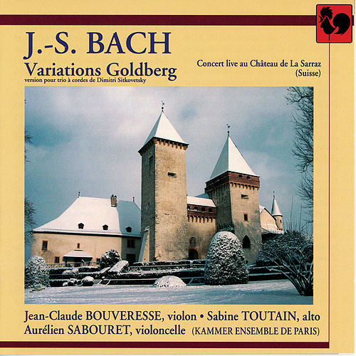 Play & Download Bach: Variations Goldberg (Version pour trio à cordes de Dmitry Sitkovetsky) by Aurélien Sabouret | Napster