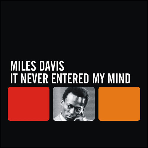 Play & Download It Never Entered My Mind by Miles Davis | Napster