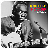 Play & Download Legacy by John Lee Hooker | Napster
