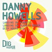Play & Download Landing On Planets by Danny Howells | Napster