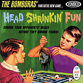 Play & Download Head Shrinkin' Fun by The Bomboras | Napster