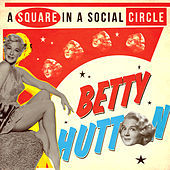 Play & Download A Square in a Social Circle by Betty Hutton | Napster