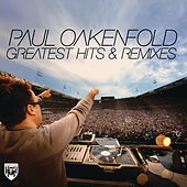 Greatest Hits & Remixes by Paul Oakenfold